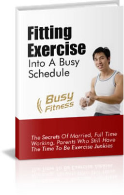 Product picture Busy Fitness - Fitting Exercises Into A Busy Schedule