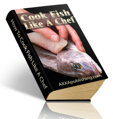 Product picture How To Cook Fish - Like A Chef